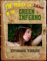 The Perils of Jane in the Green Inferno - Episode 3