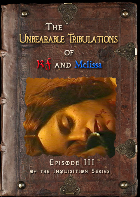 RF and the Inquisition 3: The Unbearable Tribulations of RF and Melissa